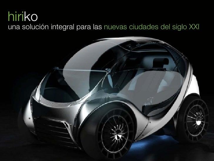 hiriko una solución integral para las nuevas ciudades del siglo XXI     hiriko                                            ...