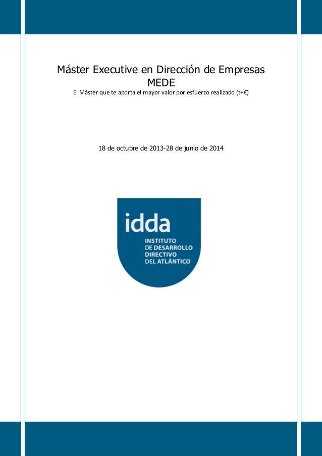 Máster Executive en Dirección de EmpresasMEDEEl Máster que te aporta el mayor valor por esfuerzo realizado (t+€)18 de octu...
