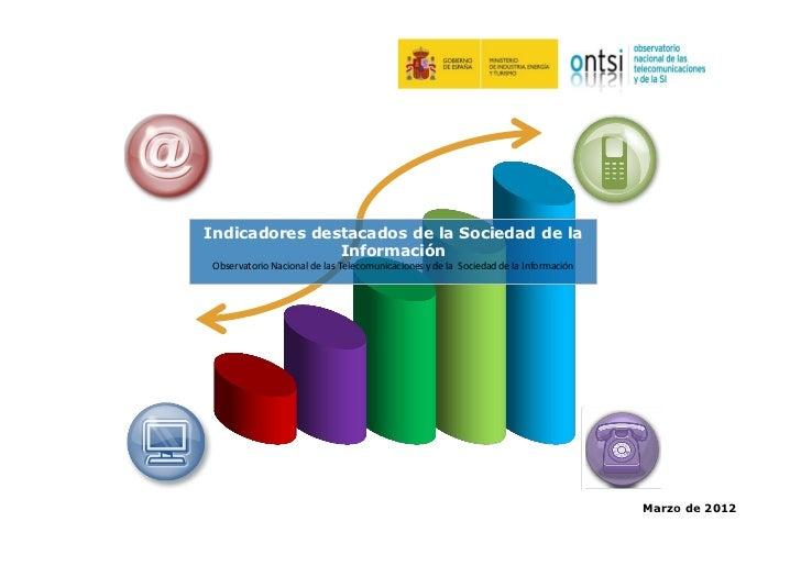 Dossier indicadores destacados si marzo 2012 (ONTSI) -Mar12