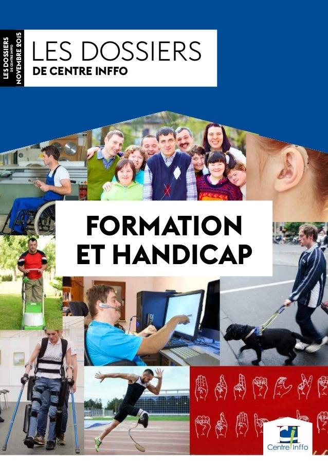 les dossiers de Centre INffo lesdossiers deCentreINffo novembre2015 FORMATION ET HANDICAP