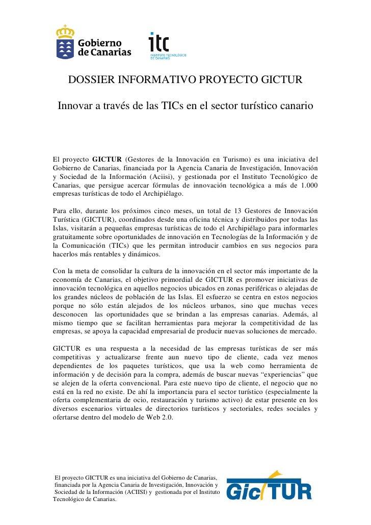 DOSSIER INFORMATIVO PROYECTO GICTUR Innovar a través de las TICs en el sector turístico canarioEl proyecto GICTUR (Gestore...