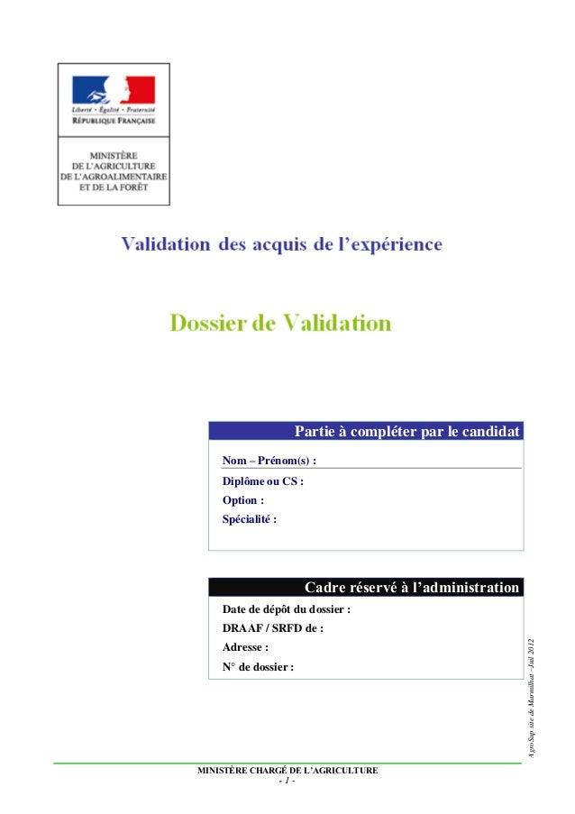 MINISTÈRE CHARGÉ DE L'AGRICULTURE - 1 - AgroSupsitedeMarmilhat–Juil2012 Partie à compléter par le candidat Nom – Prénom(s)...