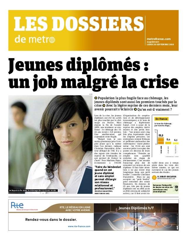 Jeunes diplômés :  un job malgré la crise  Lors de la crise, les jeunes  diplômés ont été les actifs  les plus touchés par...