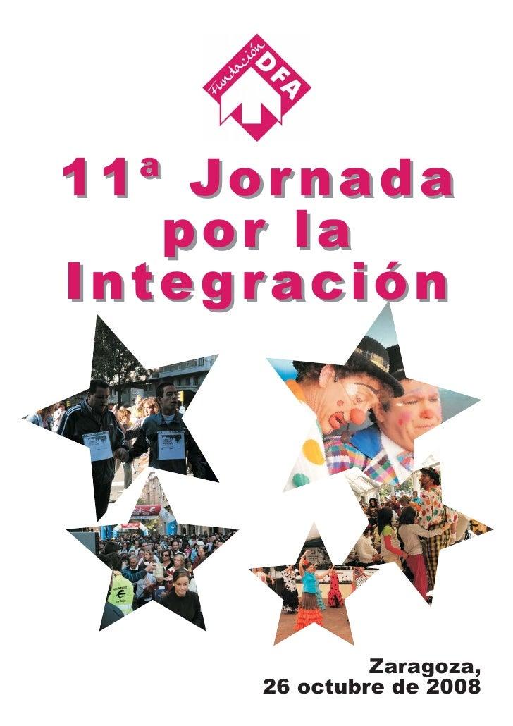 11ª Jor nada    por la Integración                    Zaragoza,       26 octubre de 2008