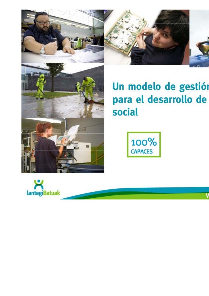 Un modelo de gestión sosteniblepara el desarrollo de un proyectosocial    100%    CAPACES                    www.lantegi.com