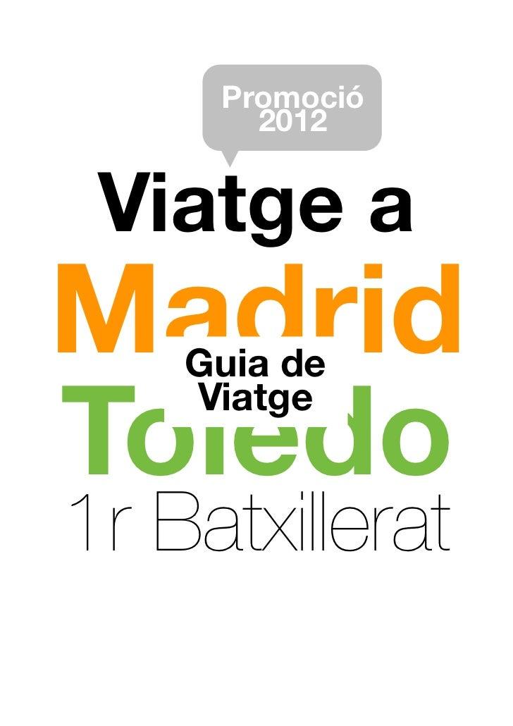 Promoció       2012 Viatge aMadrid    Guia deToledo    Viatge1r Batxillerat