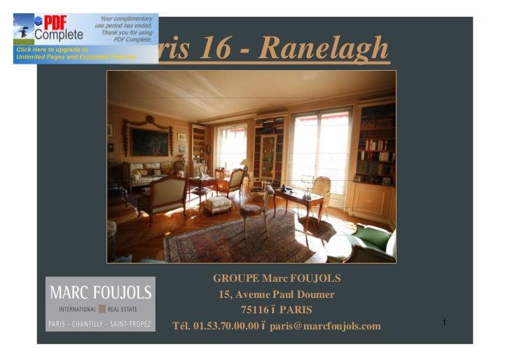 Paris 16 - Ranelagh            GROUPE Marc FOUJOLS             15, Avenue Paul Doumer                  75116 PARIS   Tél. ...