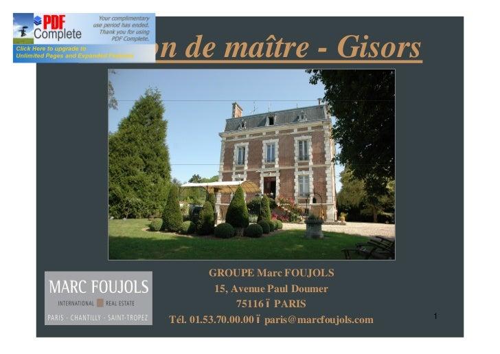 Maison de maître - Gisors               GROUPE Marc FOUJOLS                15, Avenue Paul Doumer                     7511...