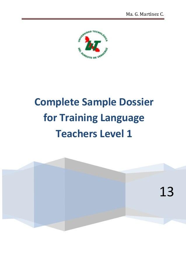 Ma. G. Martínez C.Complete Sample Dossier  for Training Language     Teachers Level 1                                13