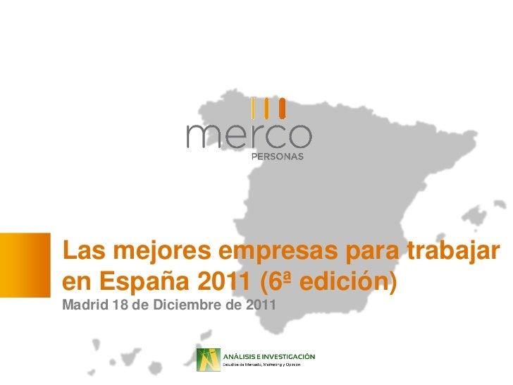 Las mejores empresas para trabajaren España 2011 (6ª edición)Madrid 18 de Diciembre de 2011