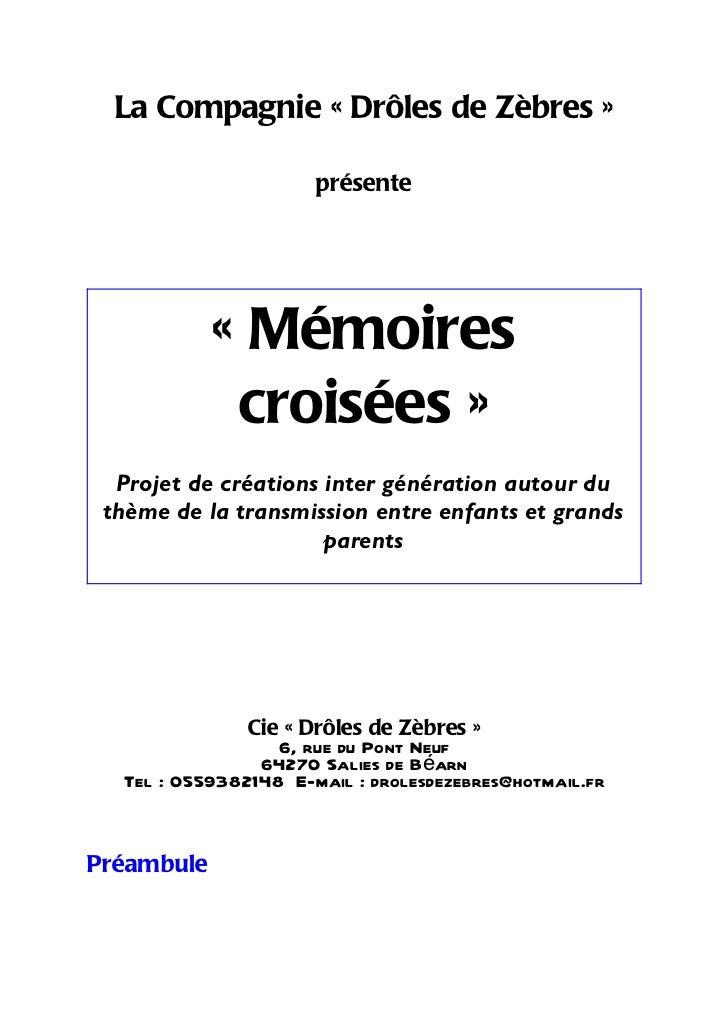 La Compagnie « Drôles de Zèbres »                      présente            « Mémoires             croisées »  Projet de cr...