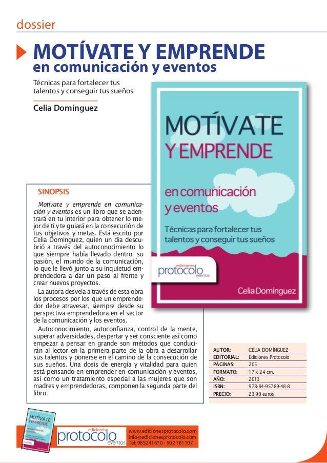 SINOPSIS Motívate y emprende en comunica- ción y eventos es un libro que se aden- trará en tu interior para obtener lo me-...