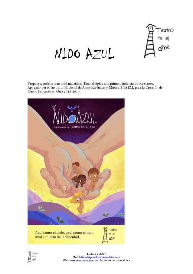 NIDO AZUL Propuesta poética sensorial multidisciplinar dirigida a la primera infancia de 0 a 6 años. Apoyado por el Instit...
