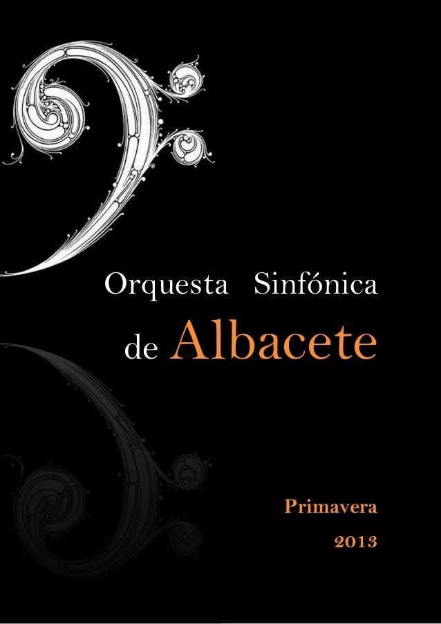 Orquesta Sinfónica de   Albacete           Primavera               2013