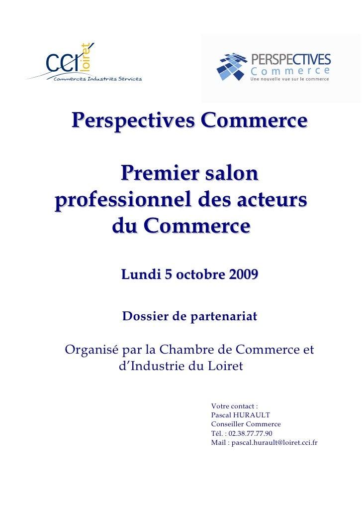 Perspectives Commerce        Premier salon professionnel des acteurs      du Commerce           Lundi 5 octobre 2009      ...