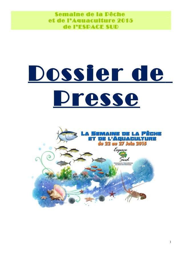 Semaine de la Pêche et de l'Aquaculture 2015 de l'ESPACE SUD Dossier de Presse 1