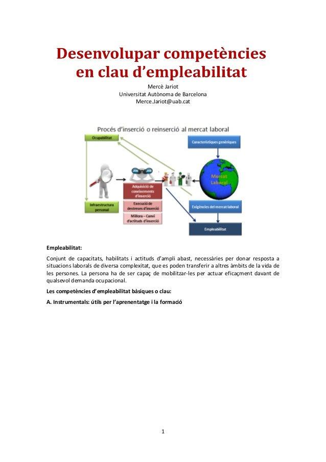 1  Mercè Jariot  Universitat Autònoma de Barcelona  Merce.Jariot@uab.cat  Empleabilitat:  Conjunt de capacitats, habilitat...