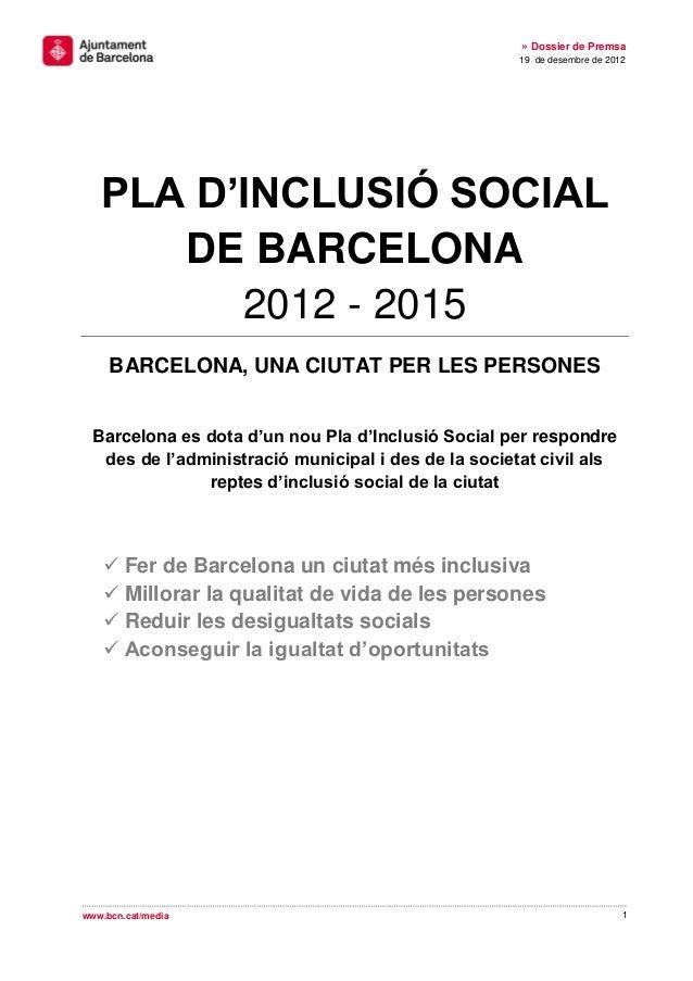 » Dossier de Premsa                                                      19 de desembre de 2012   PLA D'INCLUSIÓ SOCIAL   ...
