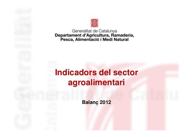 Identificació del   departament o organismeIndicadors del sector   agroalimentari        Balanç 2012