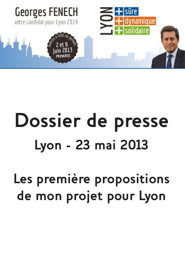 Dossier de presseLyon - 23 mai 2013Les première propositionsde mon projet pour Lyon