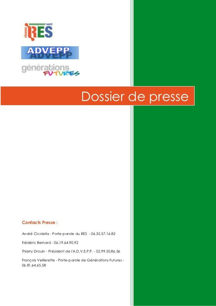 Dossier de presseContacts Presse :André Cicolella - Porte-parole du RES - 06.35.57.16.82Frédéric Bernard - 06.19.64.90.92T...