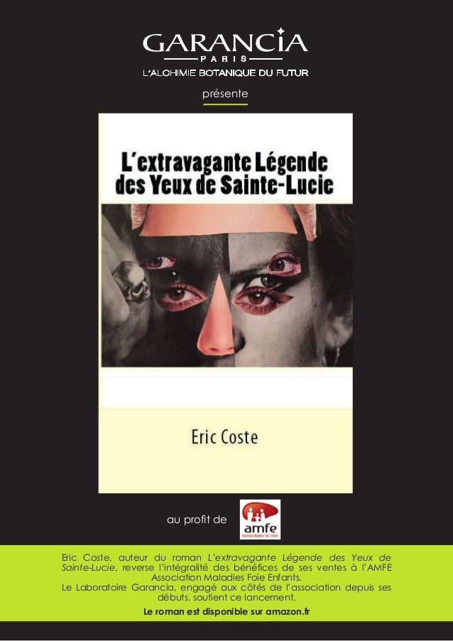 Eric Coste, auteur du roman L'extravagante Légende des Yeux de Sainte-Lucie, reverse l'intégralité des bénéfices de ses ve...