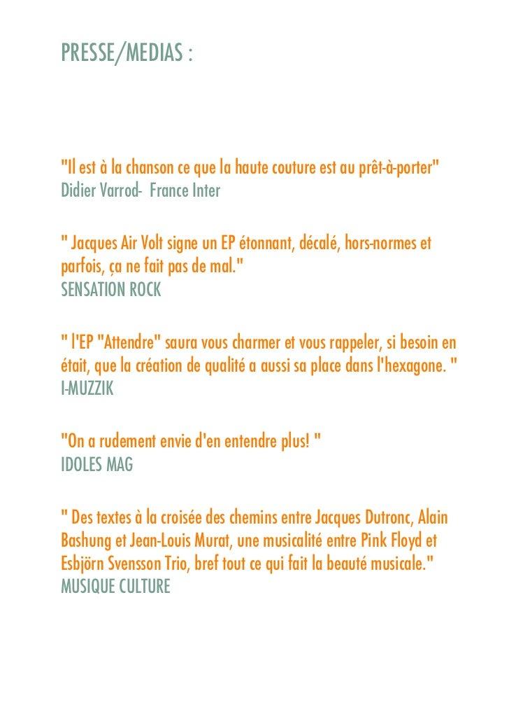 """PRESSE/MEDIAS :""""Il est à la chanson ce que la haute couture est au prêt-à-porter""""Didier Varrod- France Inter"""" Jacques Air ..."""