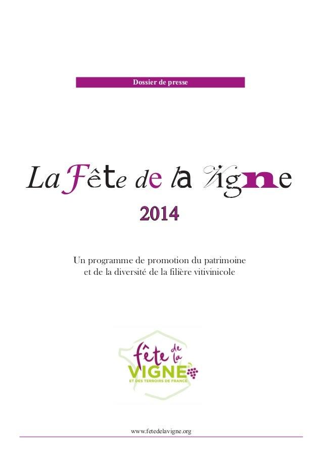 Dossier de presse  LaFête de laVigne F Fê l V gne n 2014  Un programme de promotion du patrimoine et de la diversité de la...