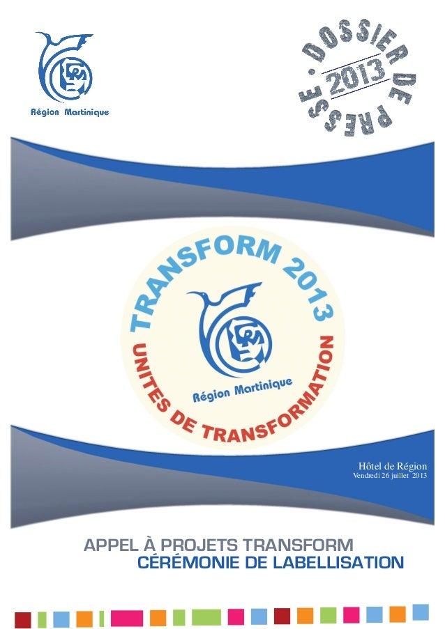 Hôtel de Région Vendredi 26 juillet 2013 Appel à Projets TRANSFORM Cérémonie de Labellisation Sainte-Marie