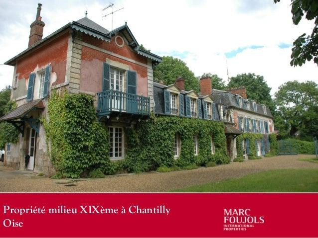 Propriété milieu XIXème à Chantilly Oise