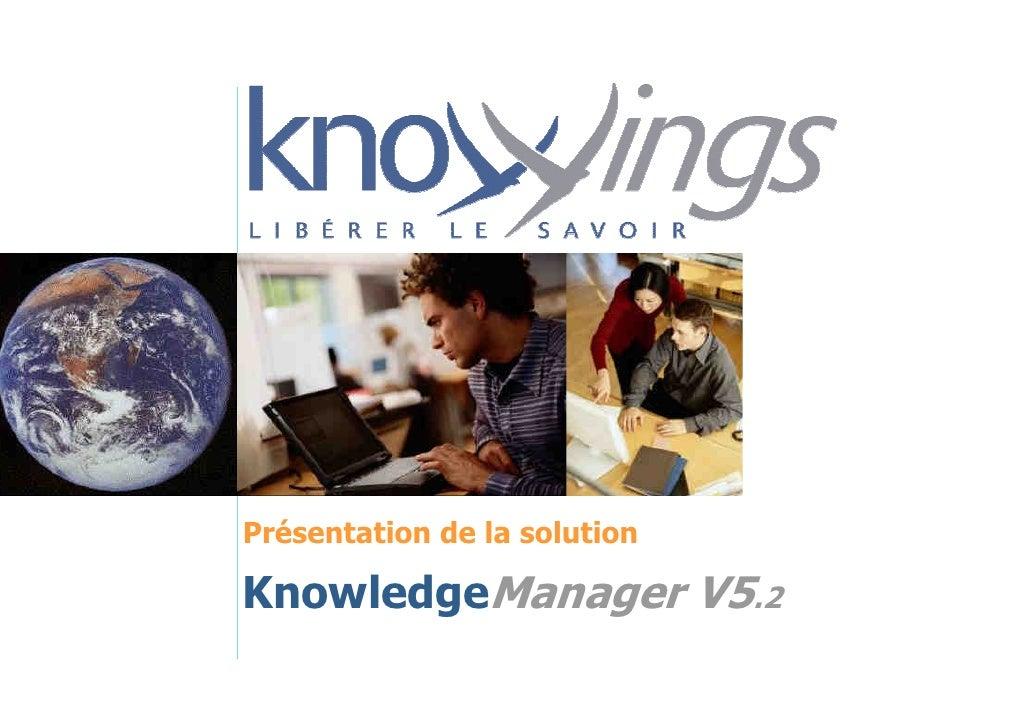 Présentation de la solution  KnowledgeManager V5.2
