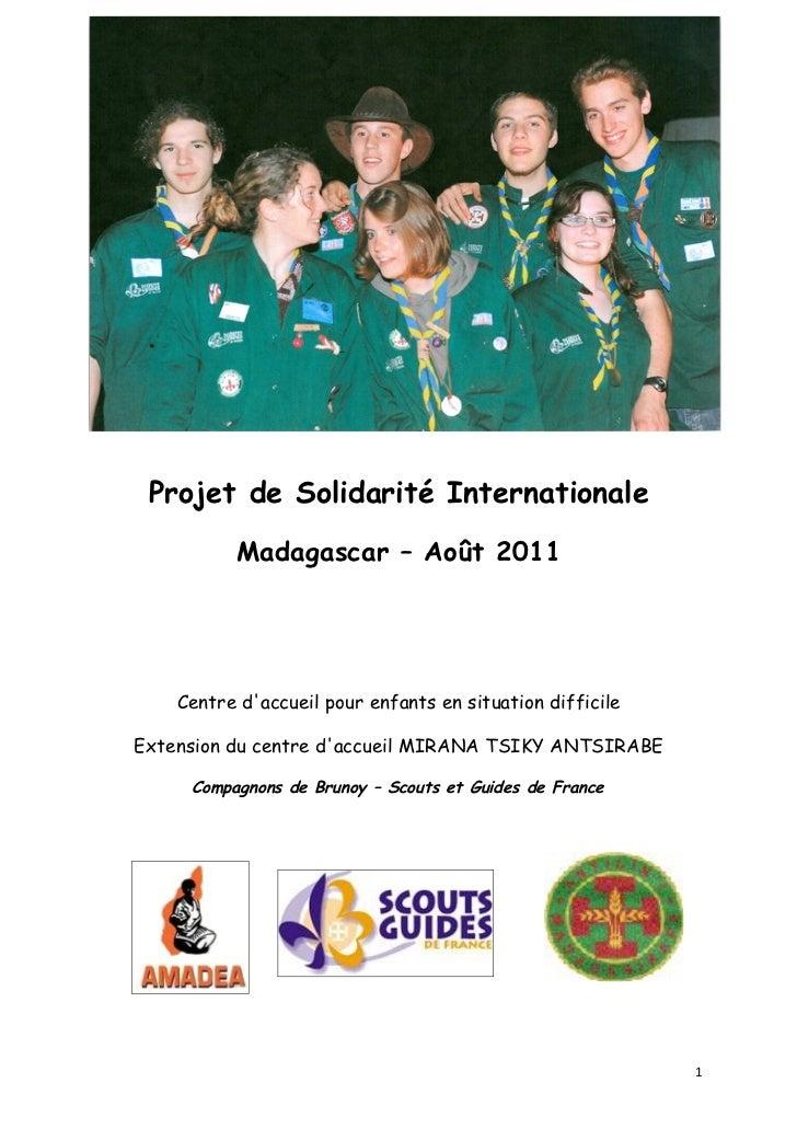 Projet de Solidarité Internationale          Madagascar – Août 2011    Centre daccueil pour enfants en situation difficile...