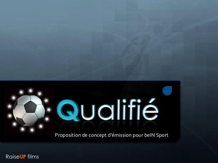 Proposition de concept d'émission pour beIN SportRaiseUP films