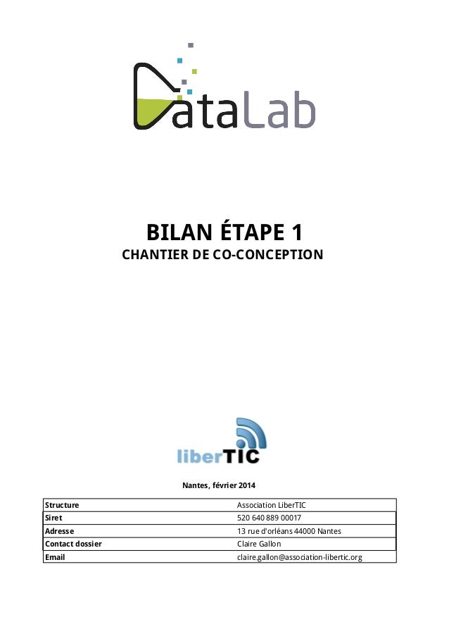 BILAN ÉTAPE 1 CHANTIER DE CO-CONCEPTION  Nantes, février 2014 Structure  Association LiberTIC  Siret  520 640 889 00017  A...