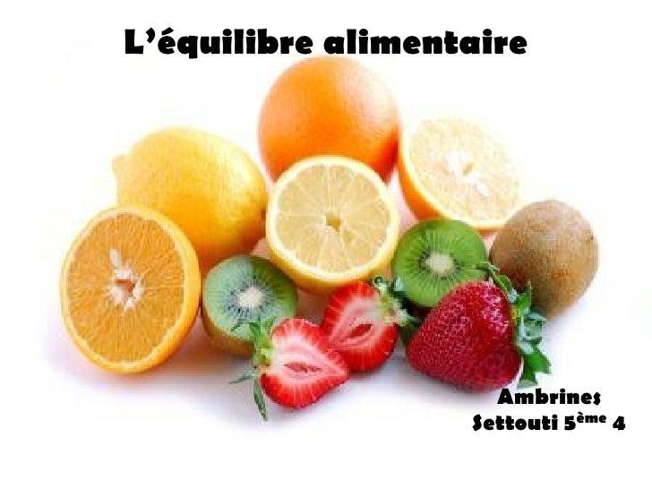 L'équilibre alimentaireModifiez le style des sous-titres du              masque                                 Ambrines  ...