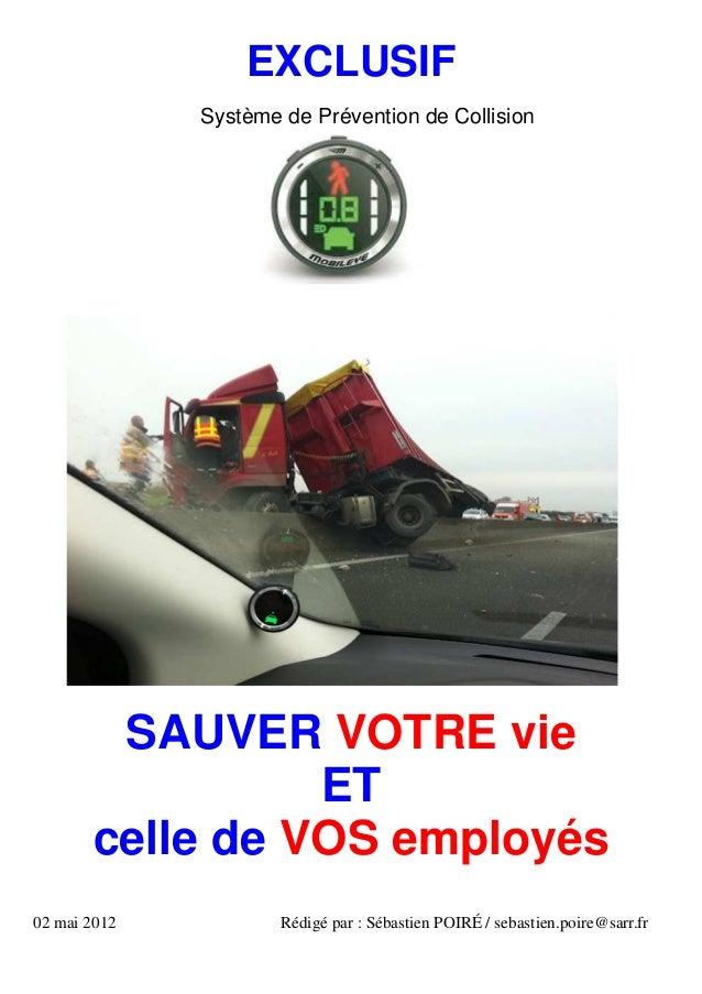 EXCLUSIF  Système de Prévention de Collision  SAUVER VOTRE vie  ET  celle de VOS employés  02 mai 2012 Rédigé par : Sébast...