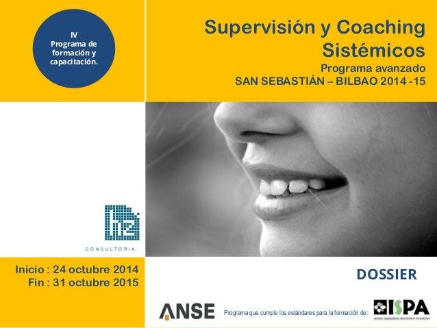 Programa que cumple los estándares para la formación de: DOSSIER C O N S U L T O R I A Inicio : 24 octubre 2014 Fin : 31 o...