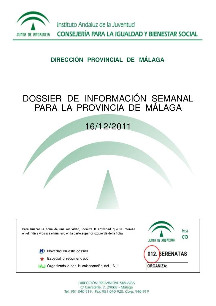 DIRECCIÓN PROVINCIAL DE MÁLAGADOSSIER DE INFORMACIÓN SEMANAL  PARA LA PROVINCIA DE MÁLAGA                                 ...