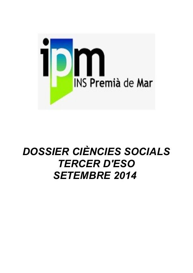 DOSSIER CIÈNCIES SOCIALS TERCER D'ESO SETEMBRE 2014