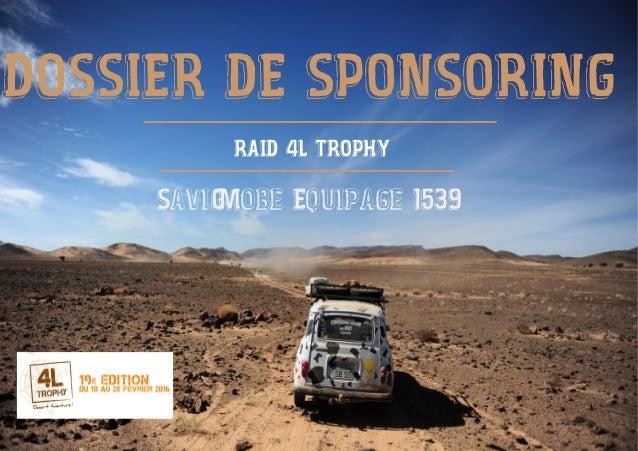DOSSIER DE SPONSORING RAID 4L TROPHY SaviGMobe Equipage 1539