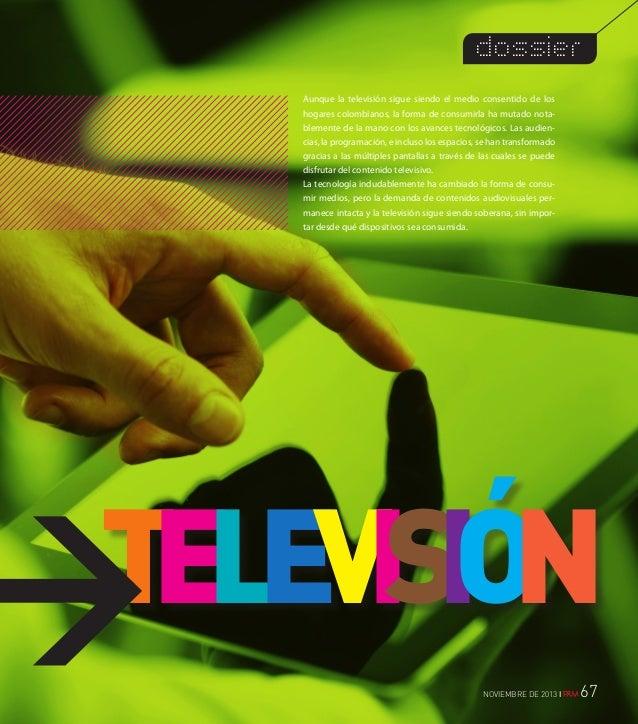 dossier Aunque la televisión sigue siendo el medio consentido de los hogares colombianos, la forma de consumirla ha mutado...