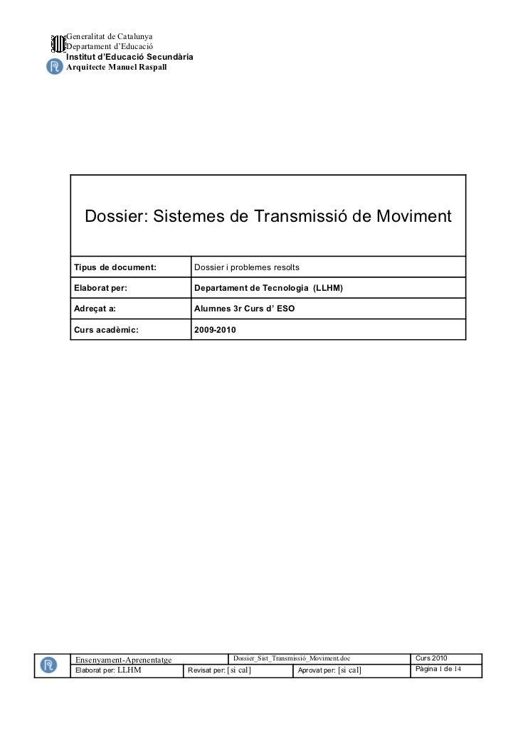 Generalitat de CatalunyaDepartament d'EducacióInstitut d'Educació SecundàriaArquitecte Manuel Raspall    Dossier: Sistemes...