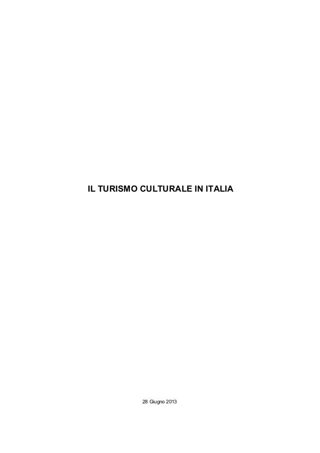 28 Giugno 2013 DOSSIER IL TURISMO CULTURALE IN ITALIA