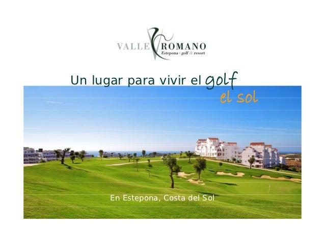 Un lugar para vivir el golf                                   el sol      En Estepona, Costa del Sol