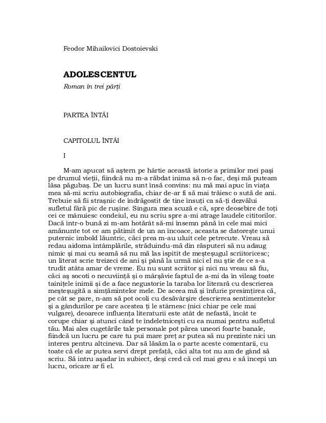 Feodor Mihailovici Dostoievski     ADOLESCENTUL     Roman în trei părţi     PARTEA ÎNTÂI     CAPITOLUL ÎNTÂI     I      M-...
