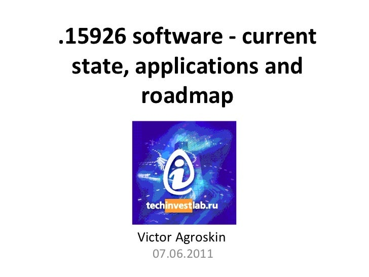 . 15926 software - current state, applications and roadmap Victor Agroskin   07.06.2011