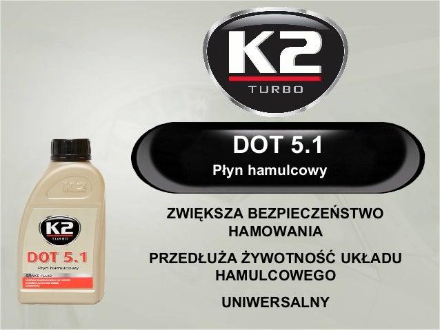 DOT 5.1 w pełni syntetyczny płyn hamulcowy K2