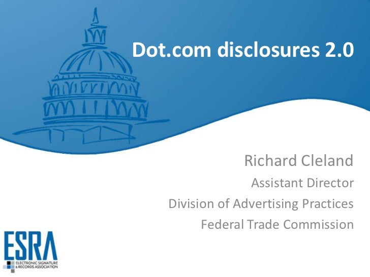 Dot.com disclosures 2.0                Richard Cleland                  Assistant Director   Division of Advertising Pract...