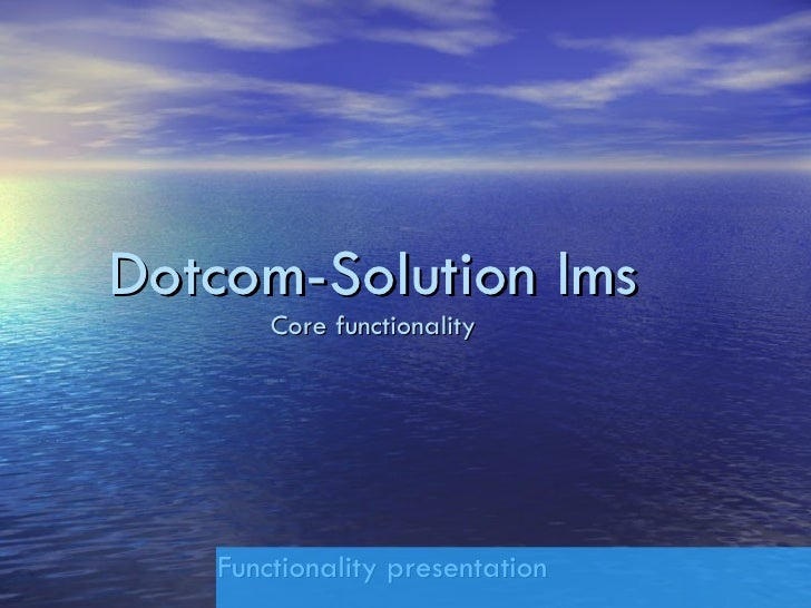 Dotcom-Solution lms Core functionality Functionality presentation