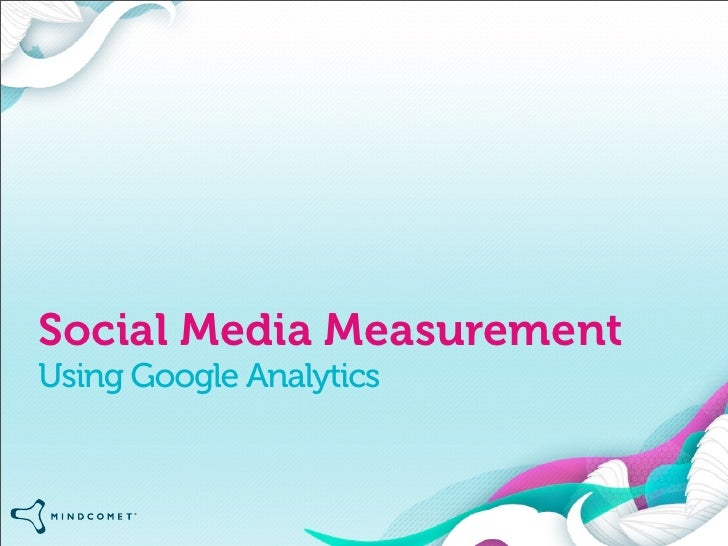 Social Media Measurement Using Google Analytics